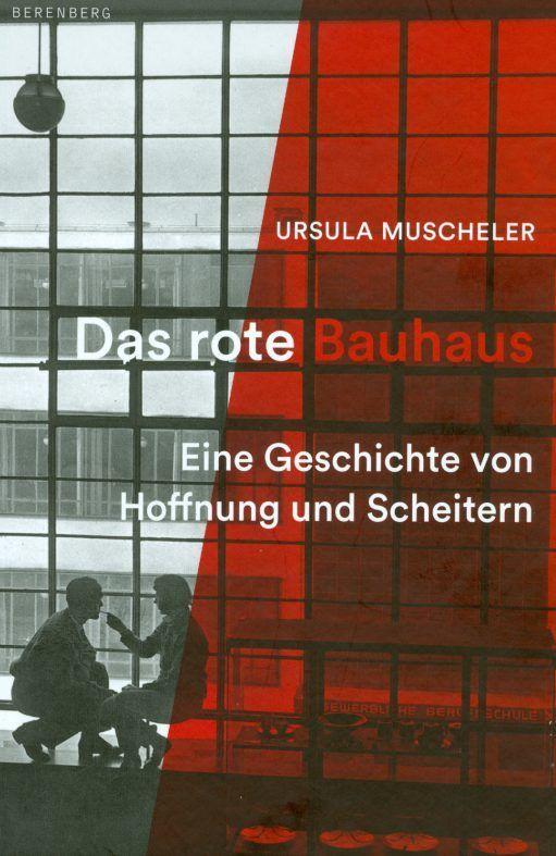bund deutscher architekten ursula muscheler das rote bauhaus eine geschichte von hoffnung. Black Bedroom Furniture Sets. Home Design Ideas